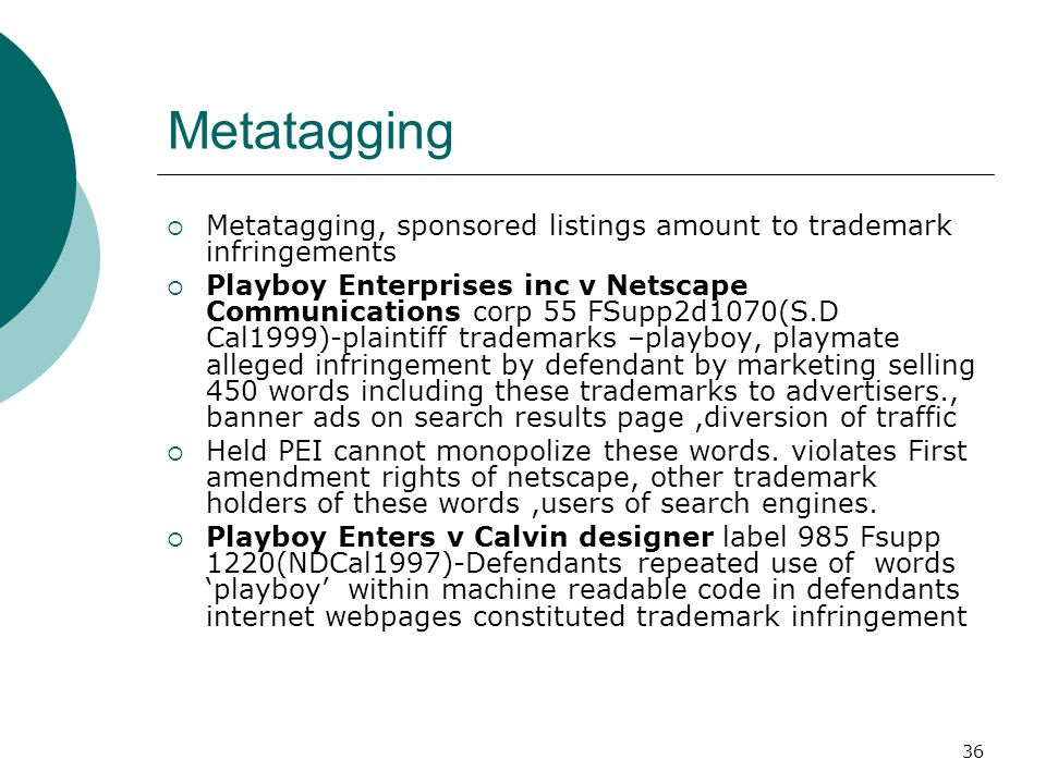 Metatagging Metatagging, sponsored listings amount to trademark infringements.