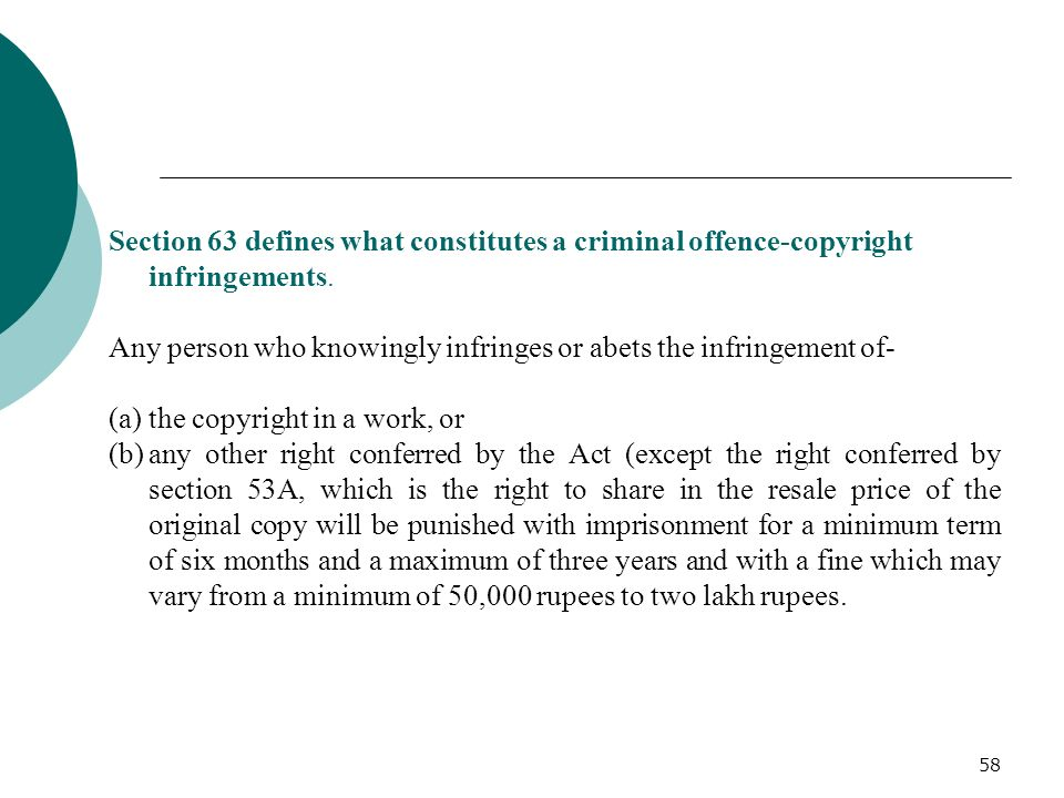 Section 63 defines what constitutes a criminal offence-copyright infringements.
