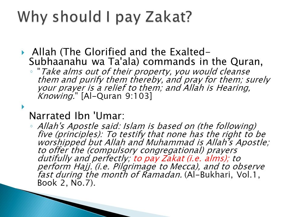 Why should I pay Zakat Allah (The Glorified and the Exalted- Subhaanahu wa Ta ala) commands in the Quran,