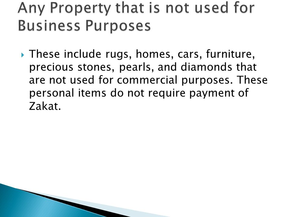 Any Property that is not used for Business Purposes