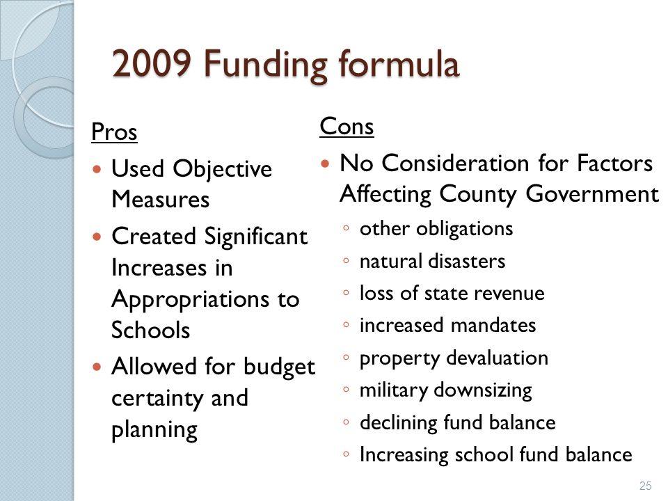 2009 Funding formula Cons Pros