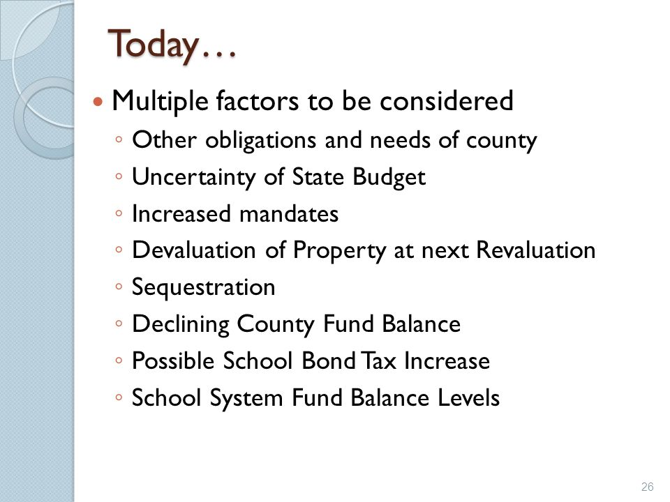 Today… Multiple factors to be considered