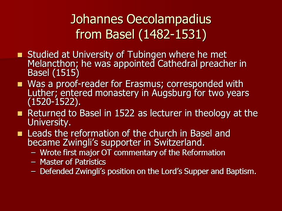 Johannes Oecolampadius from Basel ( )