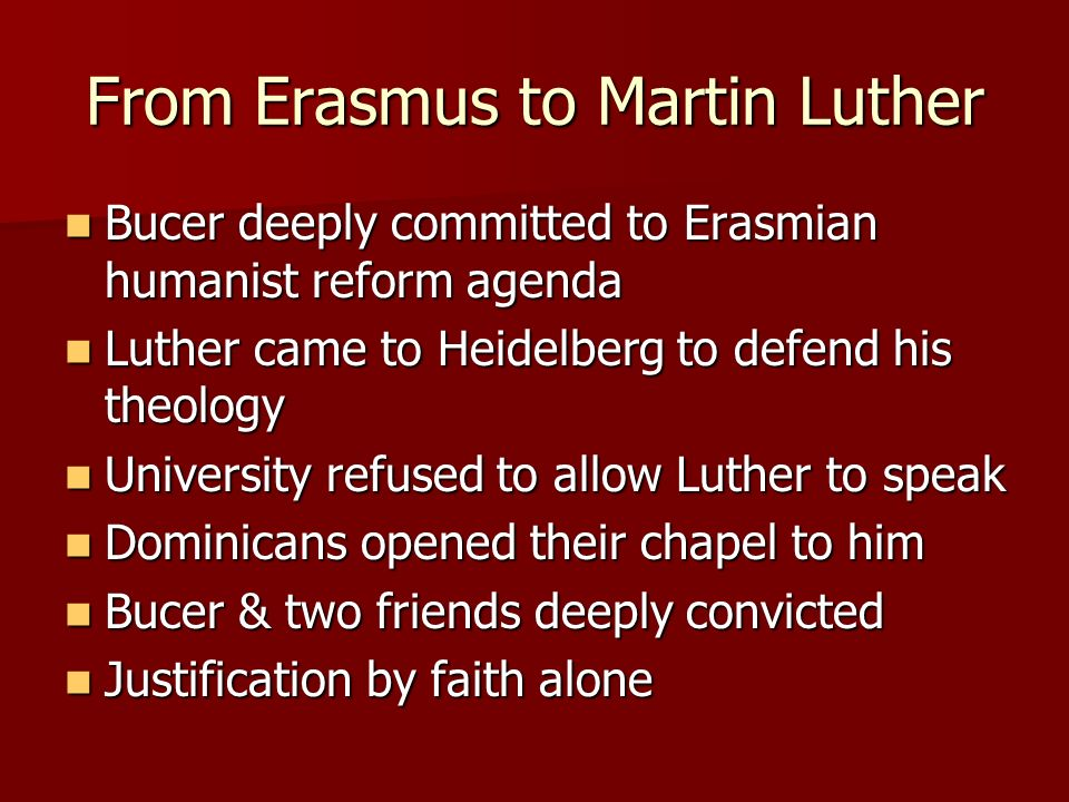 From Erasmus to Martin Luther