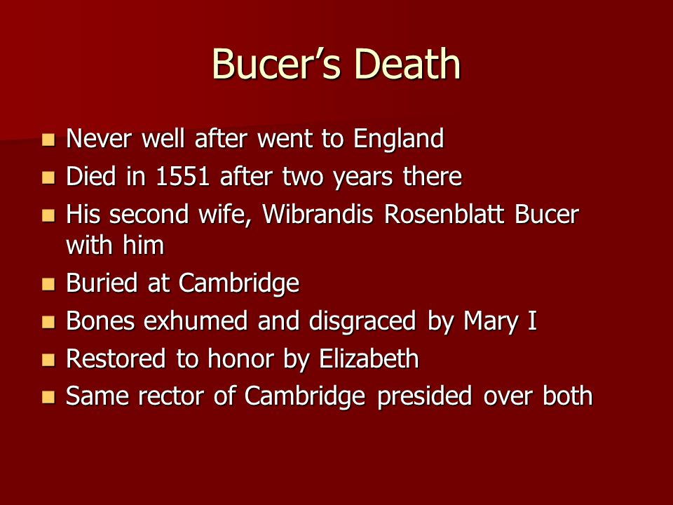 Bucer's Death Never well after went to England