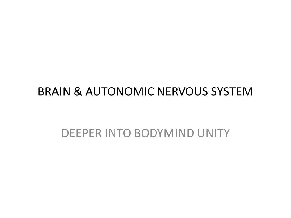BRAIN & AUTONOMIC NERVOUS SYSTEM