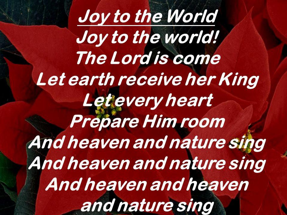 Joy to the World Joy to the world!