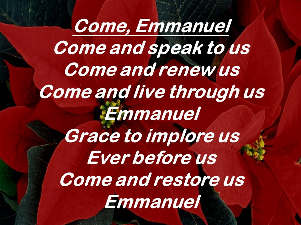 Come and live through us Emmanuel