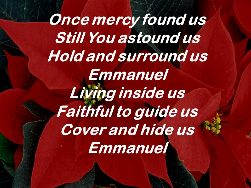 Hold and surround us Emmanuel