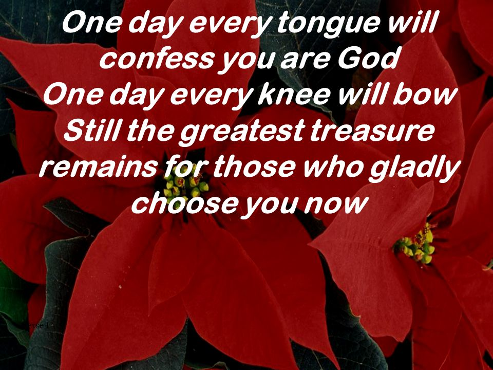 One day every tongue will confess you are God