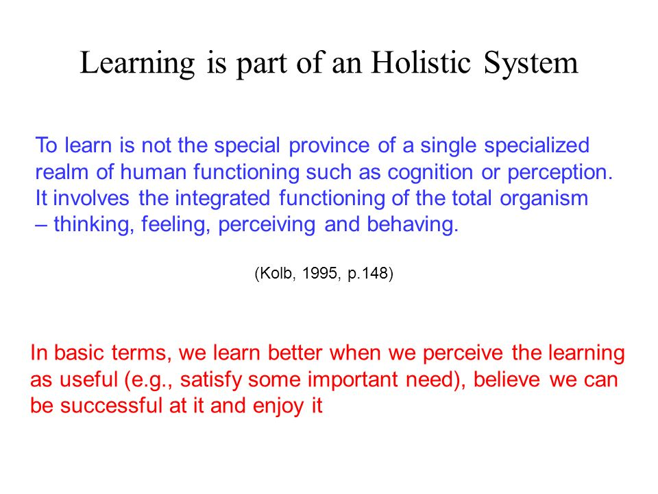 Learning is part of an Holistic System