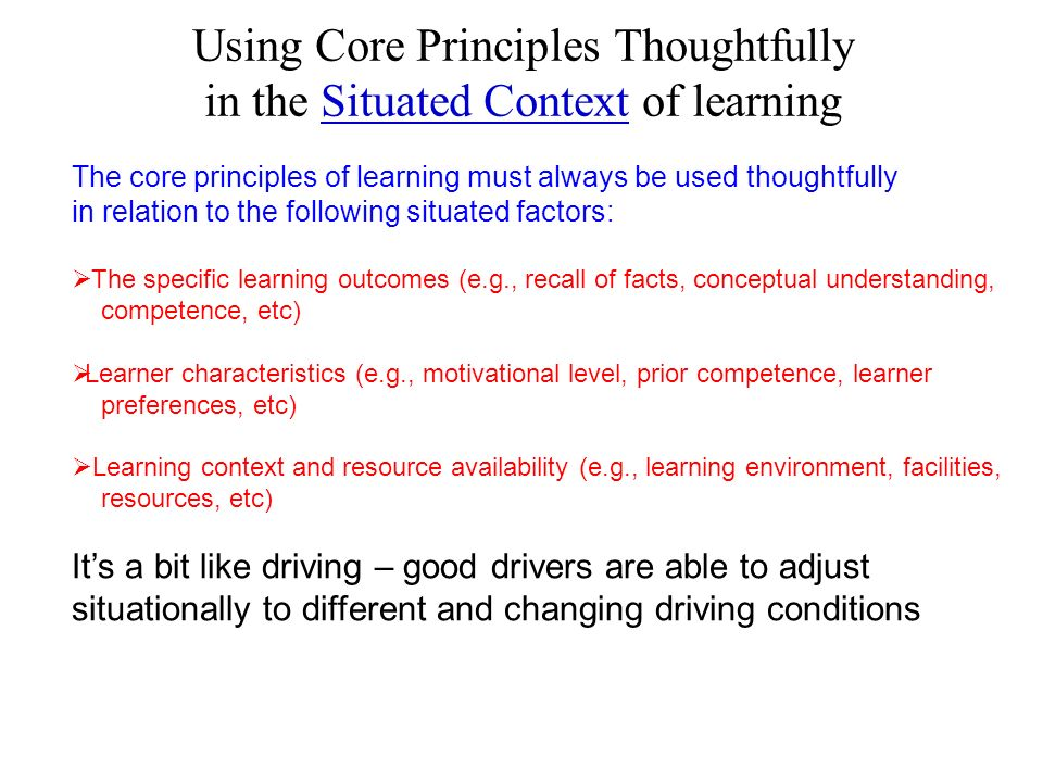 Using Core Principles Thoughtfully in the Situated Context of learning