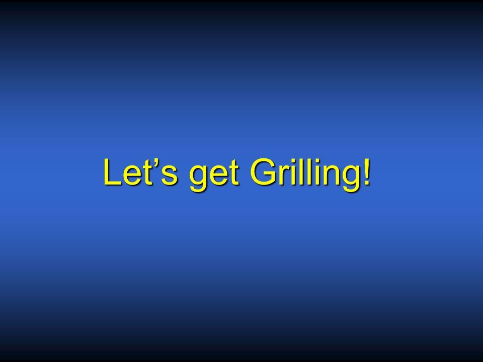 Let's get Grilling!