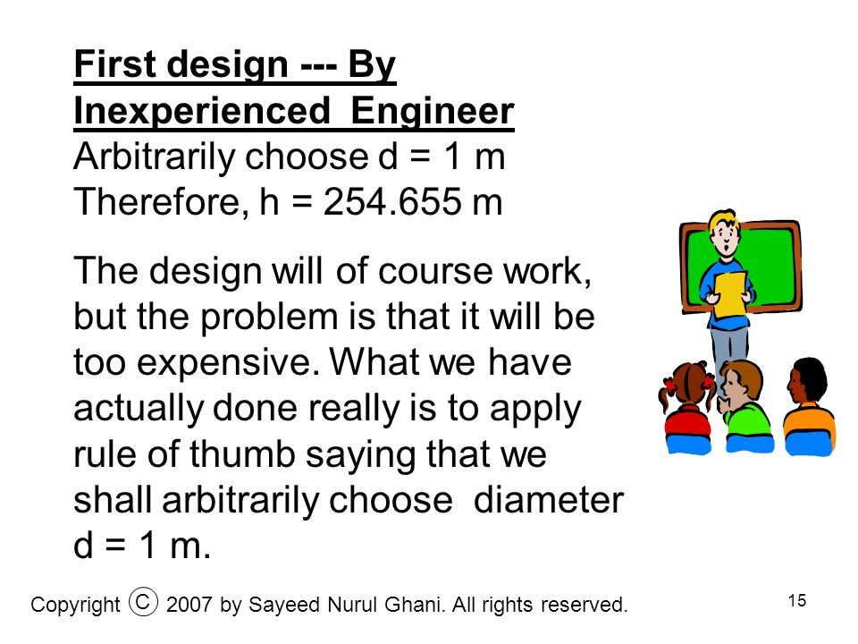 First design --- By Inexperienced Engineer Arbitrarily choose d = 1 m
