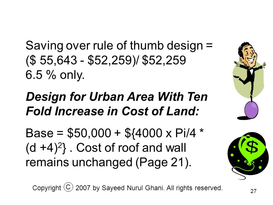 Saving over rule of thumb design = ($ 55,643 - $52,259)/ $52,259