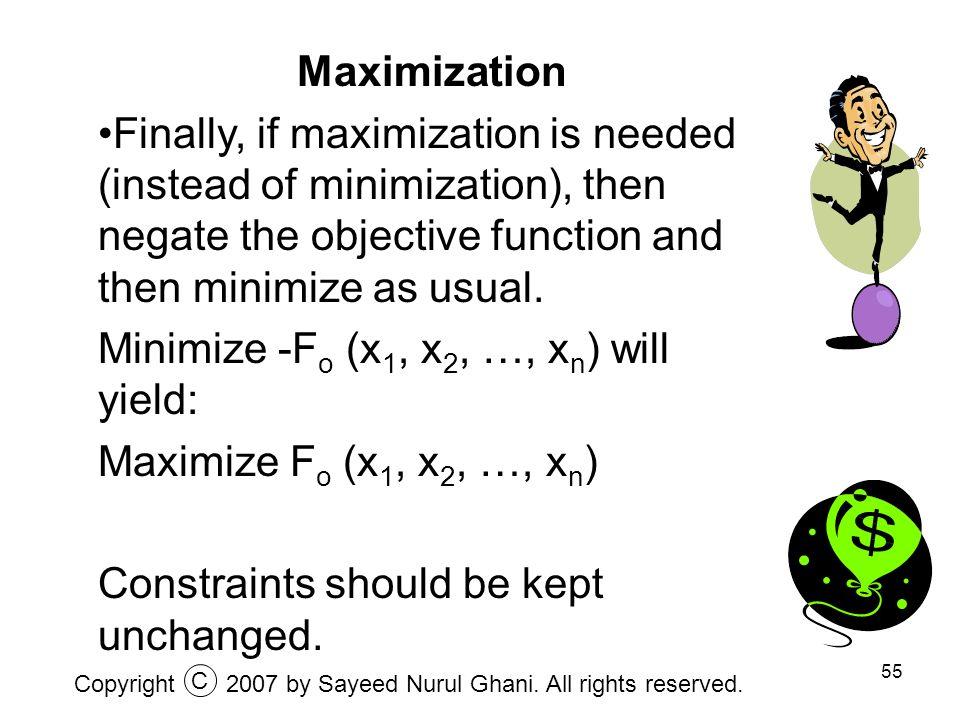 Minimize -Fo (x1, x2, …, xn) will yield: Maximize Fo (x1, x2, …, xn)