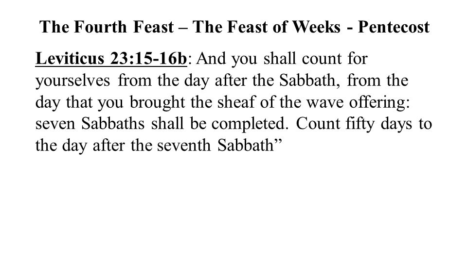 The Fourth Feast – The Feast of Weeks - Pentecost