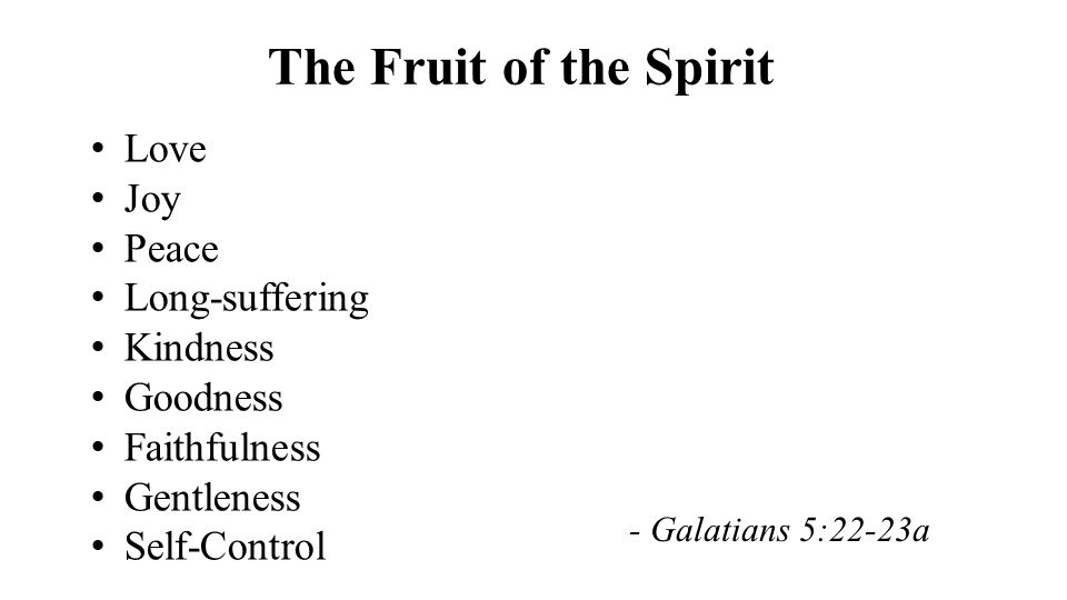 The Fruit of the Spirit Love Joy Peace Long-suffering Kindness