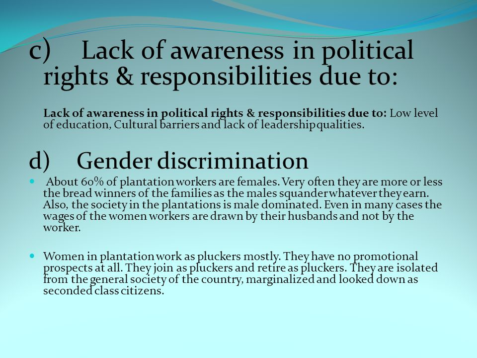 c) Lack of awareness in political rights & responsibilities due to: