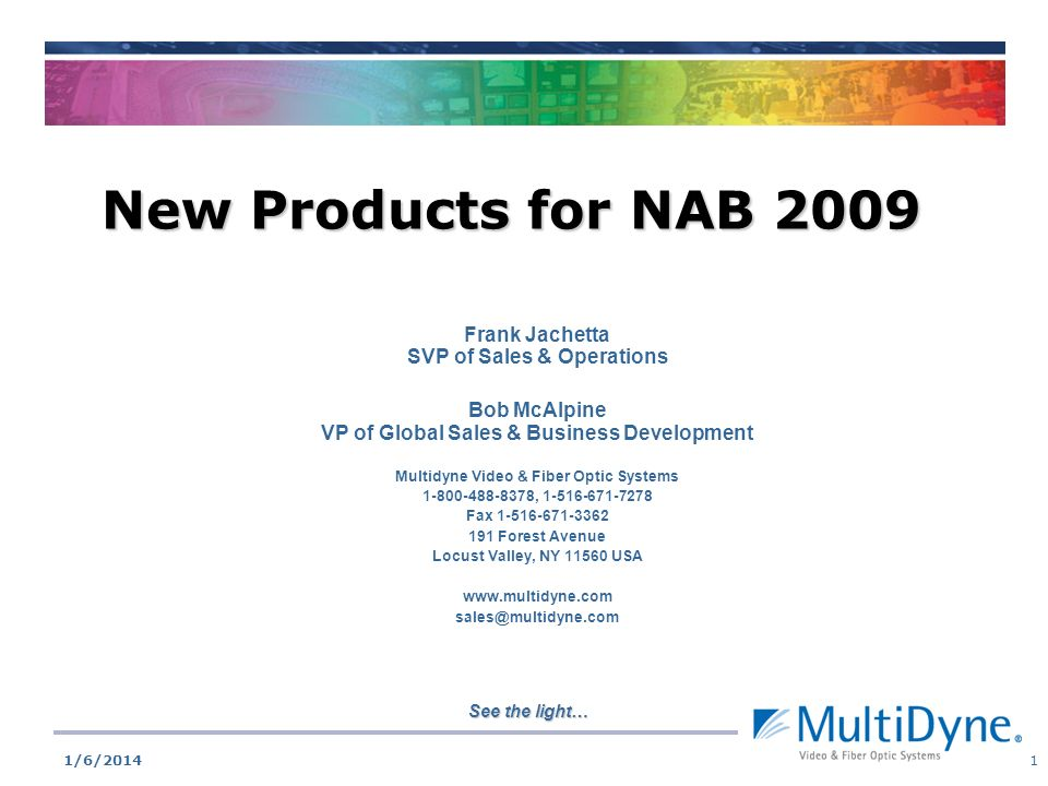 New Products for NAB 2009 Frank Jachetta SVP of Sales & Operations