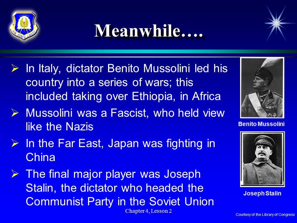 Meanwhile…. Benito Mussolini.
