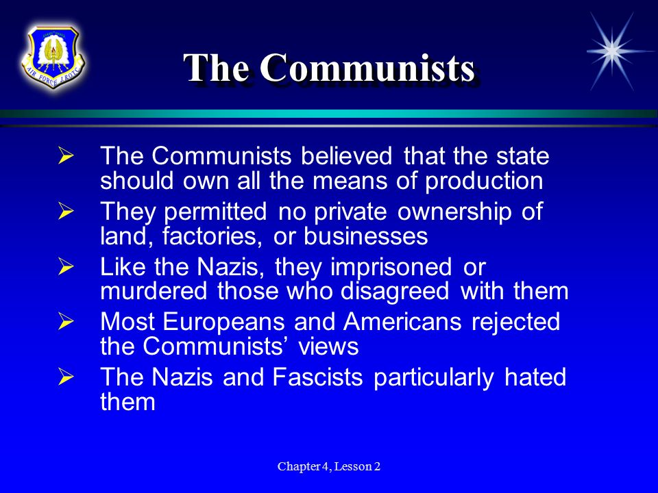 The Communists The Communists believed that the state should own all the means of production.