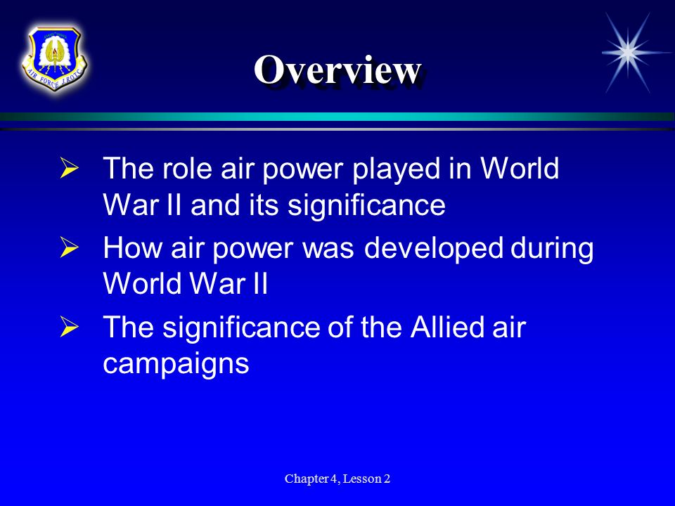 OverviewThe role air power played in World War II and its significance. How air power was developed during World War II.