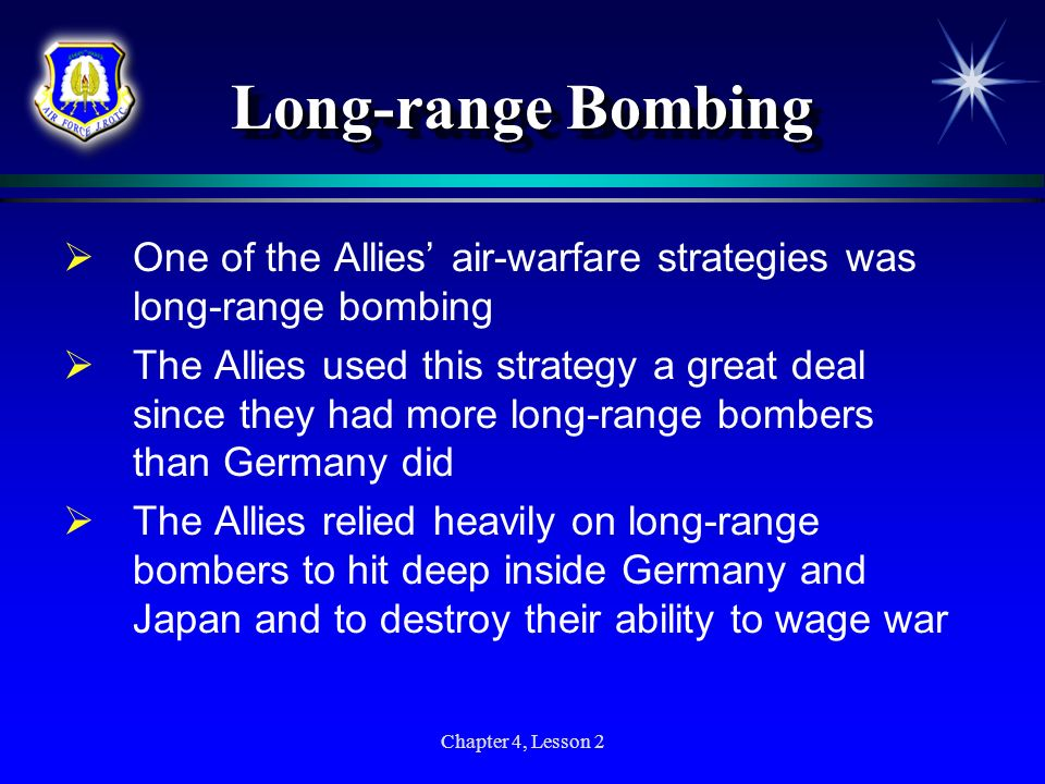 Long-range BombingOne of the Allies' air-warfare strategies was long-range bombing.