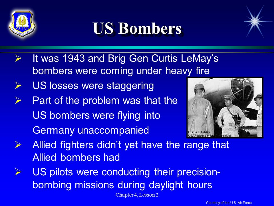 US Bombers It was 1943 and Brig Gen Curtis LeMay's bombers were coming under heavy fire. US losses were staggering.