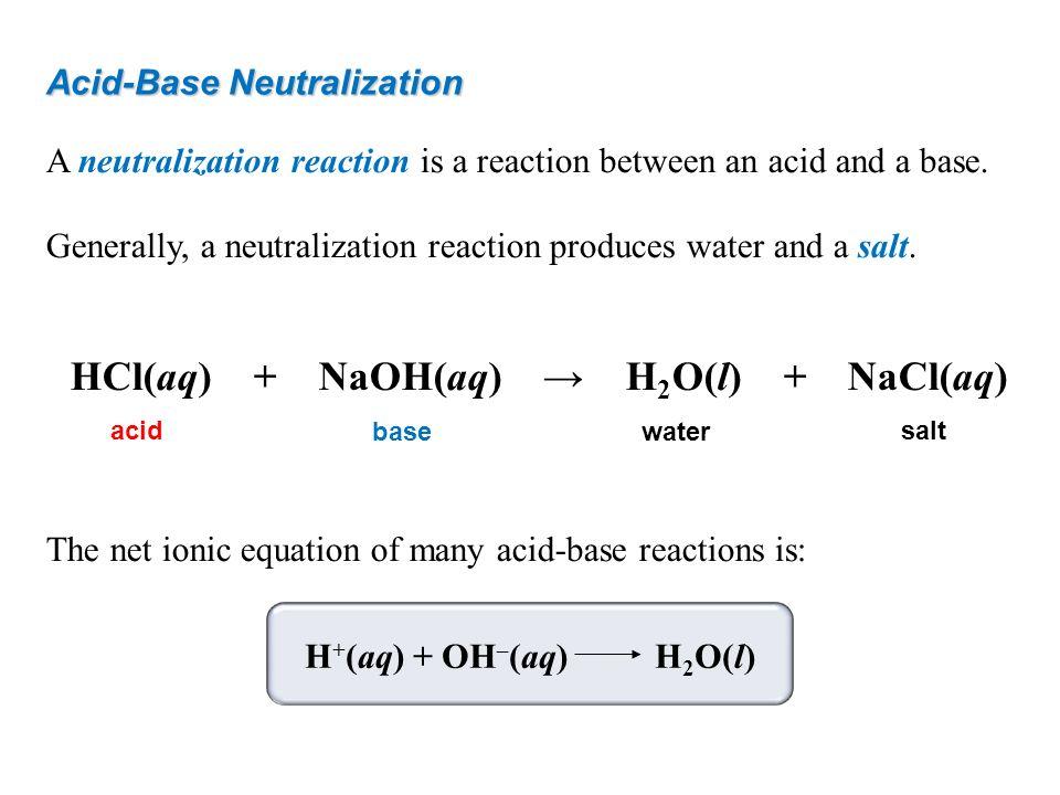 HCl(aq) + NaOH(aq) → H2O(l) + NaCl(aq)