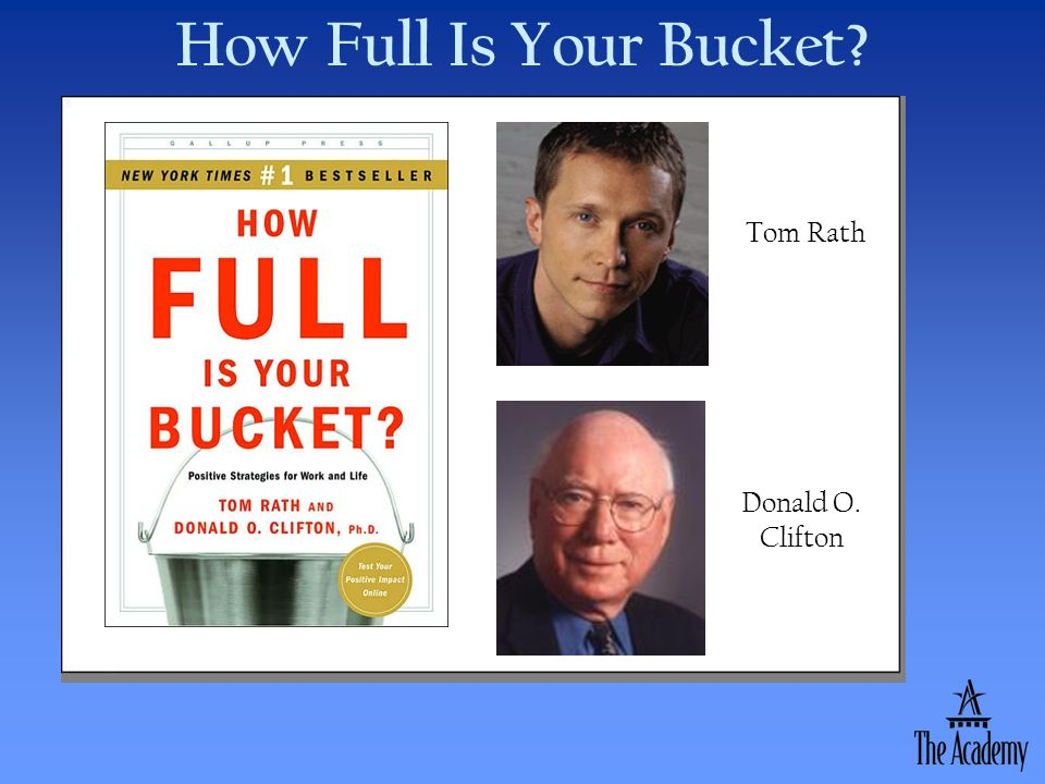 How Full Is Your Bucket Tom Rath Donald O. Clifton