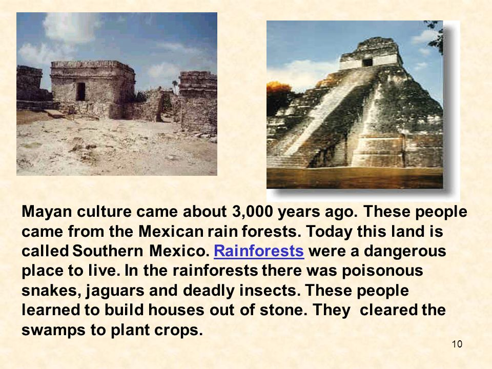 Mayan culture came about 3,000 years ago