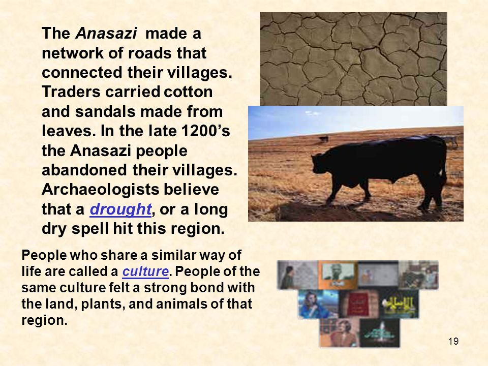 The Anasazi made a network of roads that connected their villages