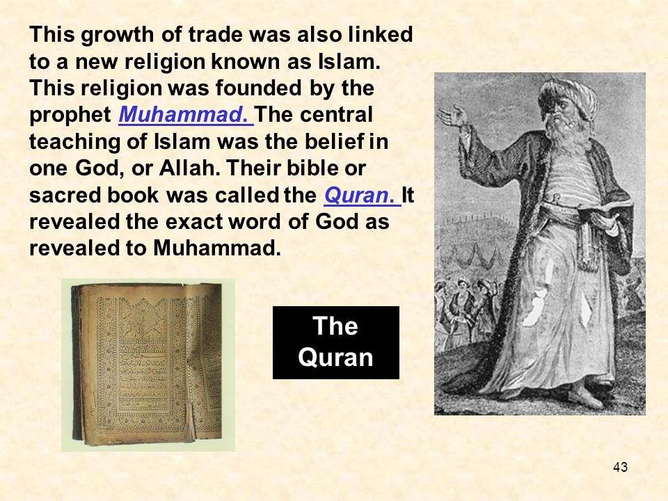 This growth of trade was also linked to a new religion known as Islam