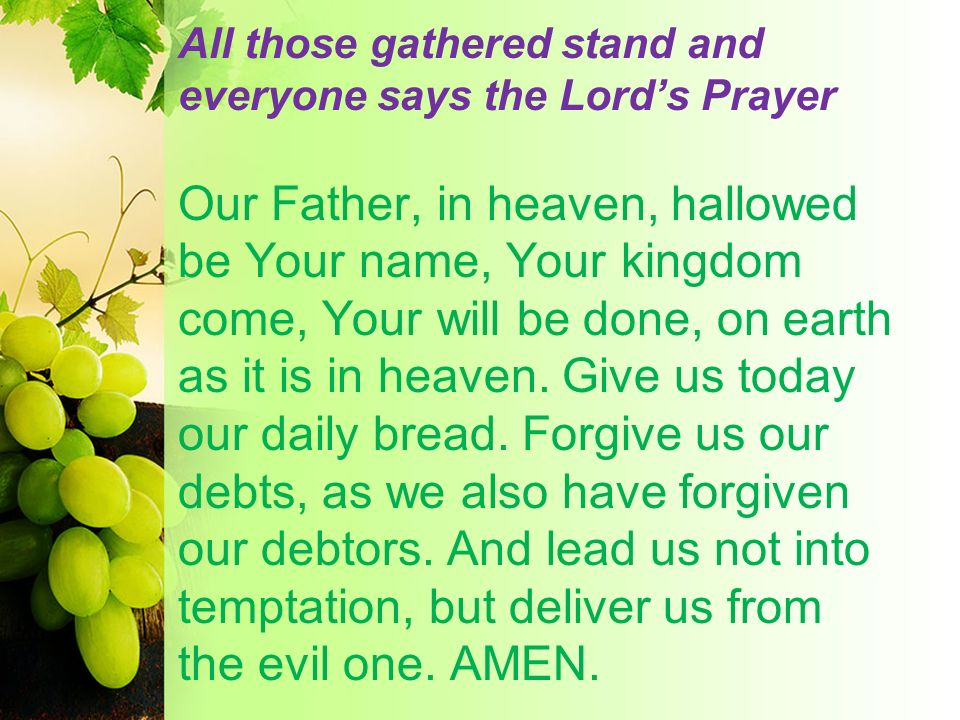 All those gathered stand and everyone says the Lord's Prayer