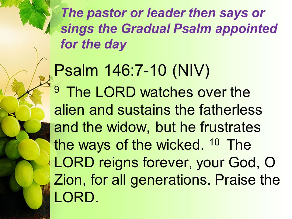 The pastor or leader then says or sings the Gradual Psalm appointed for the day