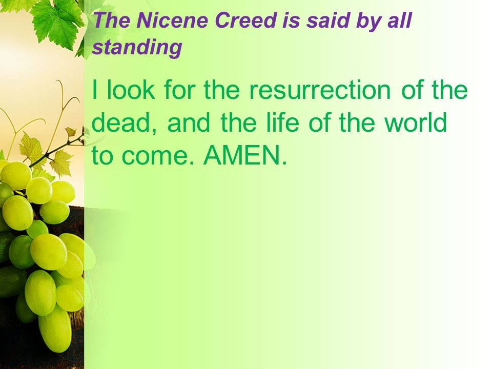 The Nicene Creed is said by all standing