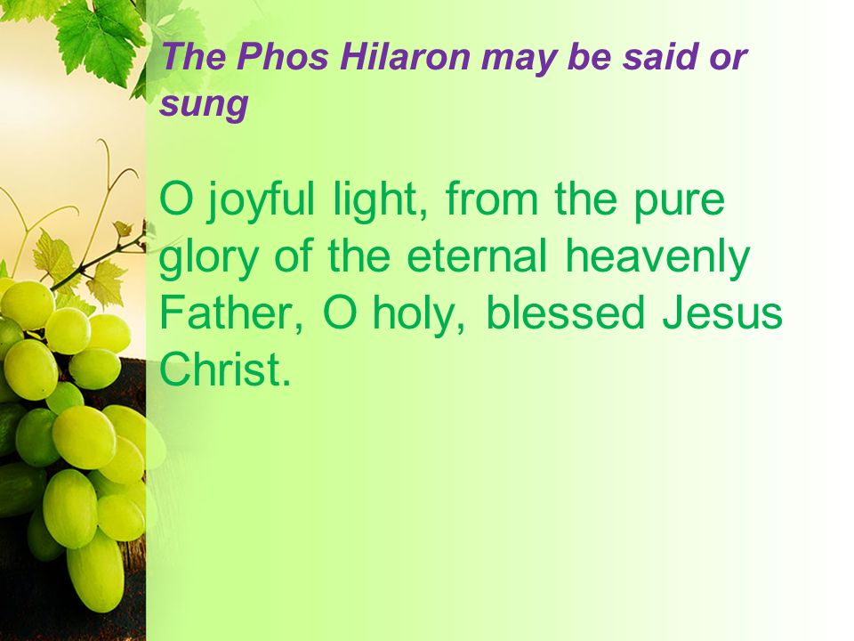 The Phos Hilaron may be said or sung
