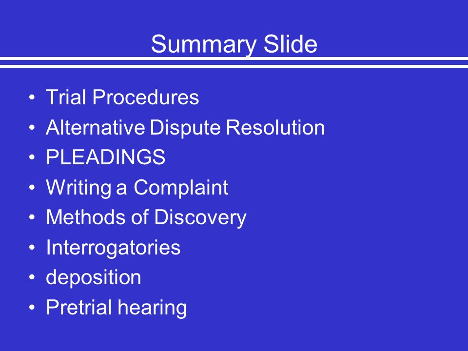 Summary Slide Trial Procedures Alternative Dispute Resolution