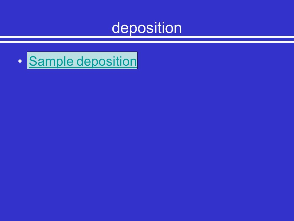 deposition Sample deposition