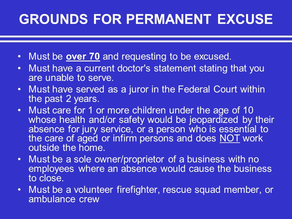 GROUNDS FOR PERMANENT EXCUSE