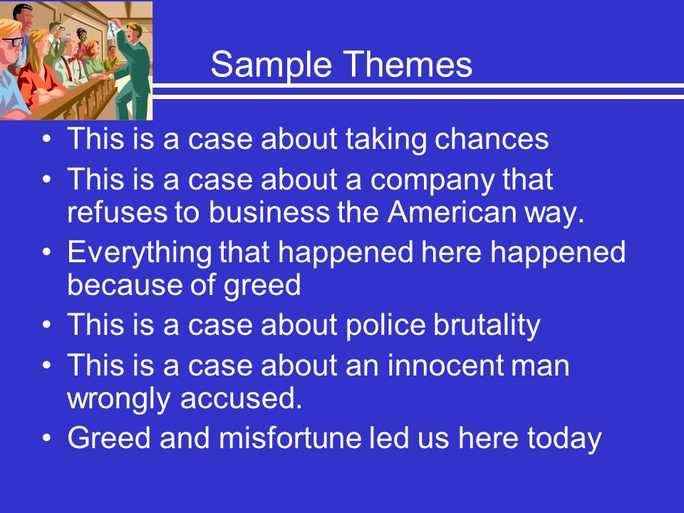 Sample Themes This is a case about taking chances