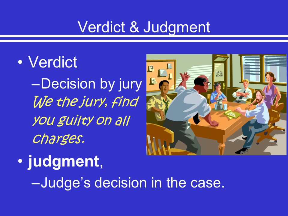 Verdict judgment, Verdict & Judgment Decision by jury
