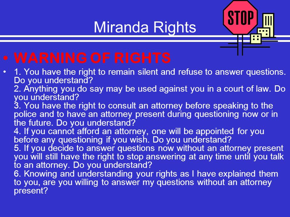 Miranda Rights WARNING OF RIGHTS