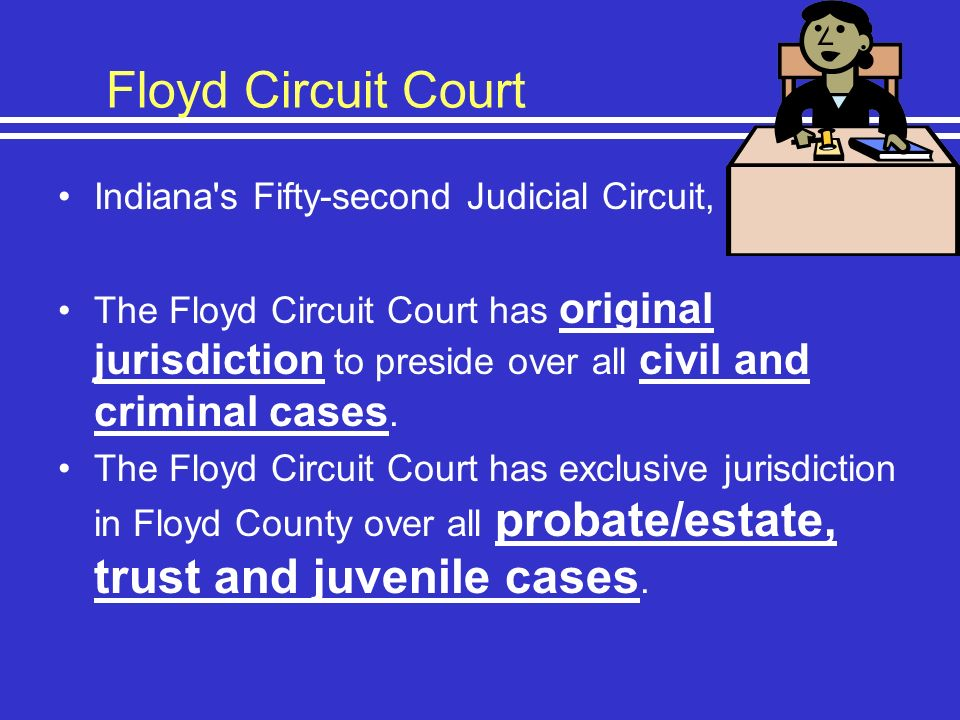 Floyd Circuit Court Indiana s Fifty-second Judicial Circuit,
