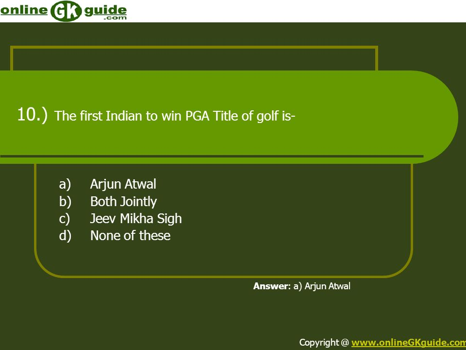 10.) The first Indian to win PGA Title of golf is-