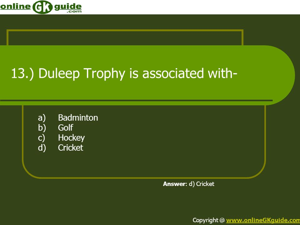 13.) Duleep Trophy is associated with-