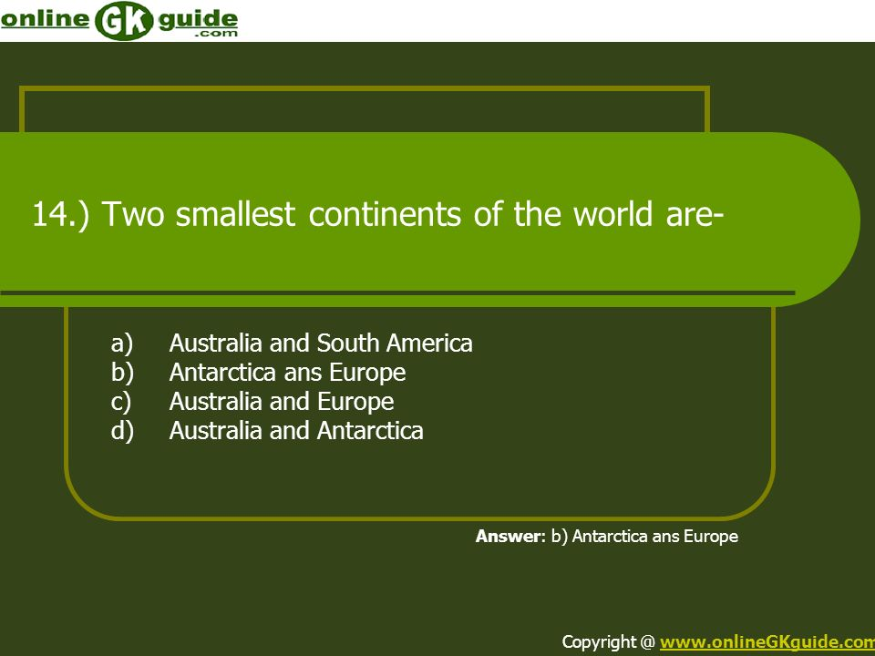 14.) Two smallest continents of the world are-