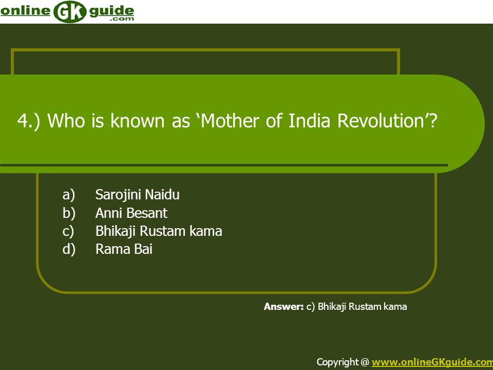 4.) Who is known as 'Mother of India Revolution'
