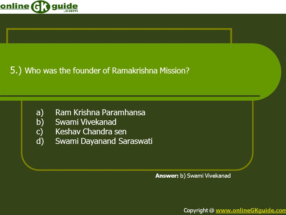 5.) Who was the founder of Ramakrishna Mission